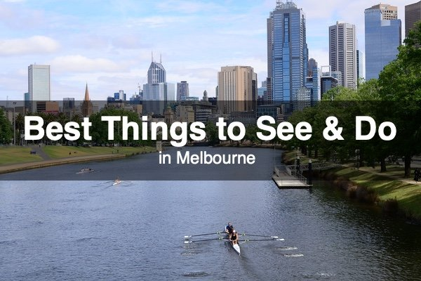 Best Things to See and Do in Melbourne