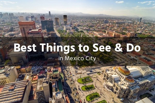 Best Things to See and Do in Mexico City