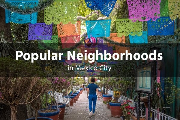 Popular neighborhoods in Mexico City