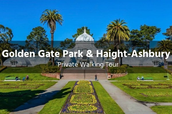 golden gate park and haight-ashbury tour