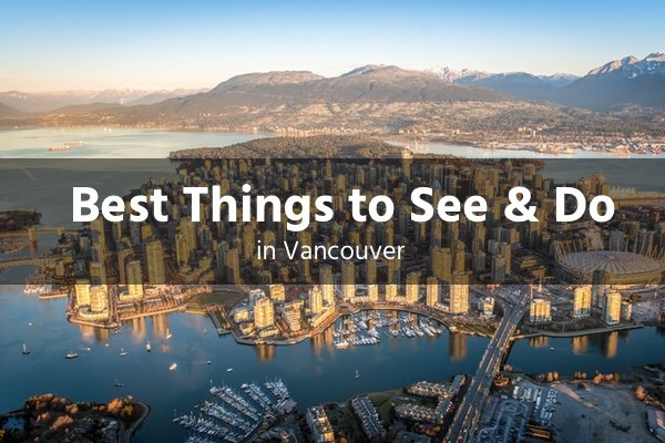 best things to see and do in vancouver